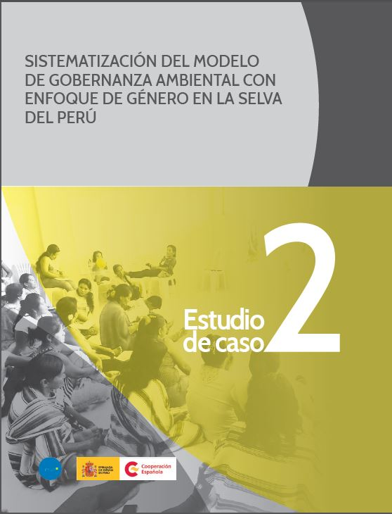 Sistematización del Modelo de Gobernanza Ambiental con enfoque de género en la selva de Perú