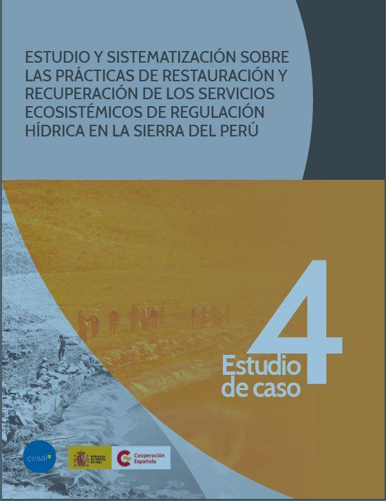 Estudio y sistematización sobre las prácticas de restauración y recuperación en los servicios ecosistémicos de regulación hídrica en la sierra de Perú